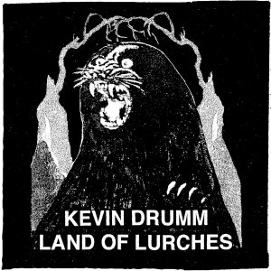 kevin drumm land of lurches