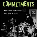 SOund Commitments. Avant-garde Music and the Sixties